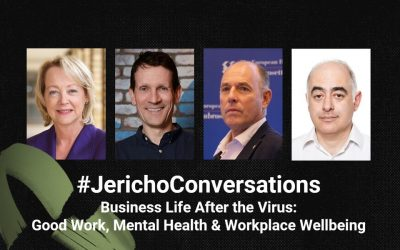 Jericho Conversations: Business Life After The Virus: Good Work, Mental Health & Workplace Wellbeing