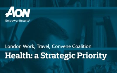 Aon's London Work, Travel, Convene Coalition Insight Report: 'Working Towards the New Better: Every Firm is now a Healthcare Organisation'