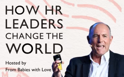 How HR Leaders Change the World – From Babies with Love